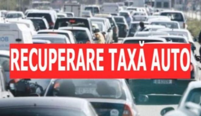 Foto: ANAF a restituit taxe auto în sumă de 700 milioane de lei