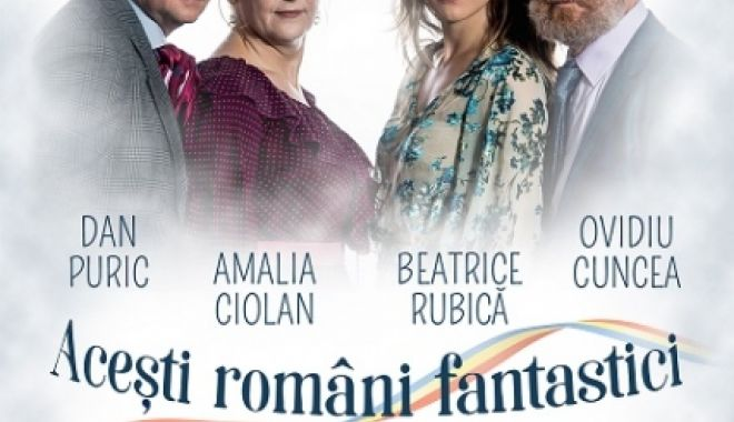 """Foto: Casa de Cultură din Constanța, invitație la spectacolul """"Acești români fantastici!"""""""