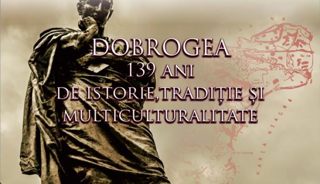 Foto: Dobrogea, 139 de ani de istorie, tradiţie şi multiculturalitate. Manifestări