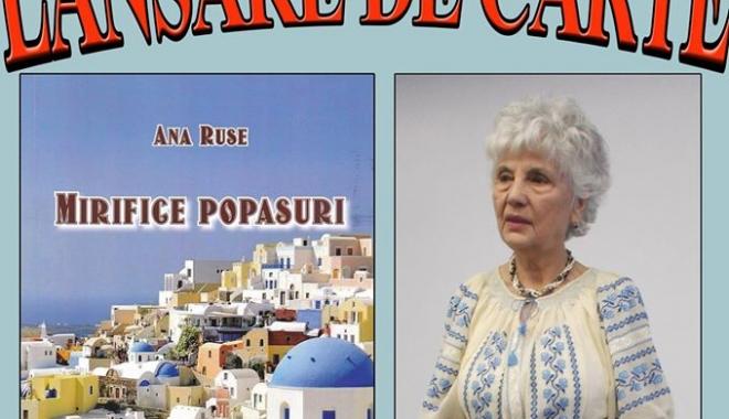 """Foto: Scriitoarea Ana Ruse lansează volumul """"Mirifice popasuri"""""""