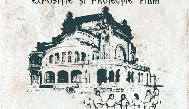 Foto: Expoziţie cu proiecţie de film la Cazinoul din Constanţa