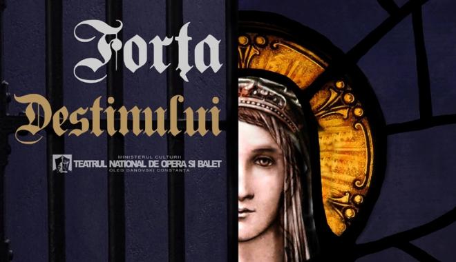 """Foto: """"Forţa Destinului"""",  un spectacol  de excepţie  al operei verdiene"""