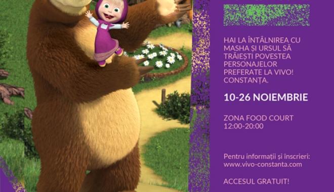 Foto: Dragi copii, Masha şi Ursul vă aşteaptă la VIVO! Constanţa