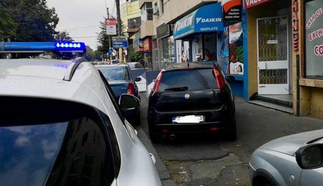 Foto: Parcaţi în loc nepermis prin Constanţa? Atenţie, Poliţia este cu ochii pe voi