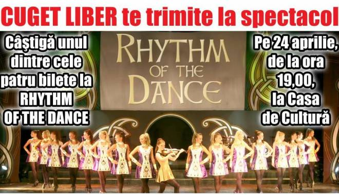 """Foto: CONCURS / CUGET LIBER TE TRIMITE LA SPECTACOLUL """"Rhythm Of The Dance"""""""