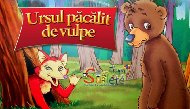 """Foto: """"Ursul păcălit de vulpe"""", la Harlequin"""